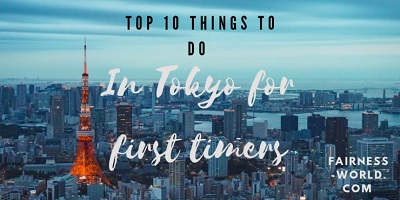 Top 10 Things To Do in Tokyo for First Timers | FAIR Inc